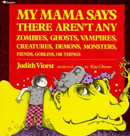 My Mama Says There Aren't Any Zombies, Ghosts, Vampires, Demons, Monsters, Fiend B0717
