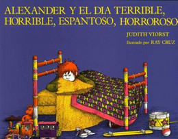 ALEXANDER Y EL DIA TERRIBLE, HORRIBLE, ESPANTOSO, HORROROSA, Viorst B0777