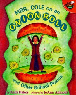 Mrs. Cole on an Onion Roll : And Other School Poems B2107