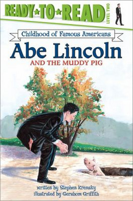 Abe Lincoln and the Muddy Pig B3689