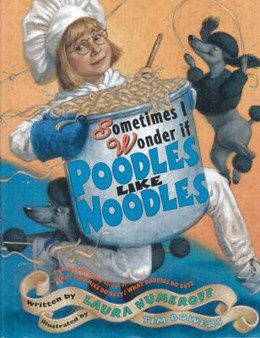 Sometimes I Wonder If Poodles Like Noodles B3682