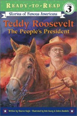 Teddy Roosevelt : The People's President B1765