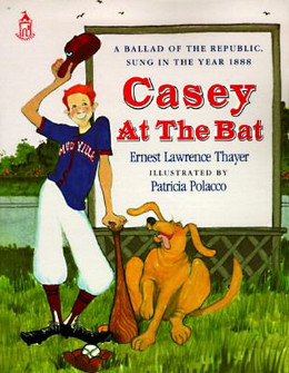 CASEY AT THE BAT: A BALLAD OF THE REPUBLIC, SUNG IN THE YEAR 1888, Thayer B1705