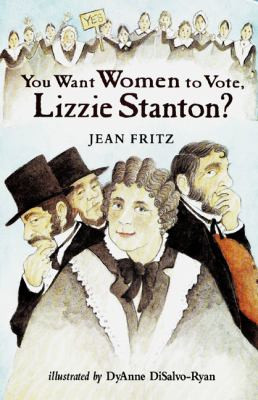 You Want Women to Vote, Lizzie Stanton? B3470