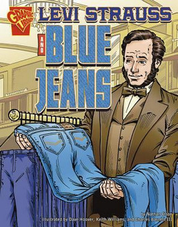 Levi Strauss and Blue Jeans(Graphic), Olson 9780736896467