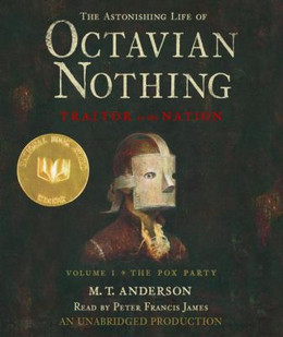 Astonishing Life of Octavian Nothing, Traitor to the Nation Vol. 1 : The Pox Party (Audio Book on CD) CD3804