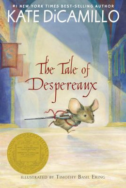 Tale of Despereaux : Being the Story of a Mouse, a Princess, Some Soup and a Spool of Thread B3640