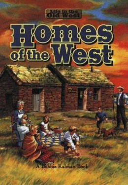 Homes of the West (Life in the Old West) B3480