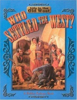 Who Settled the West? B3484