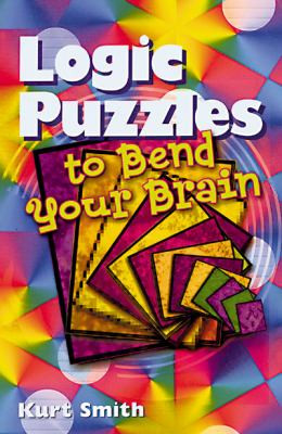 Logic Puzzles to Bend Your Brain B1863