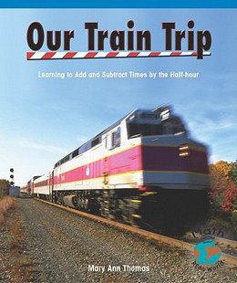 Our Train Trip : Learning to Add Times by the Half Hour B8310