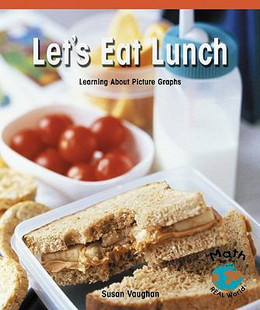 Let's Eat Lunch : Learning about Picture Graphs B8414