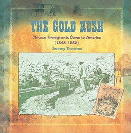 Gold Rush : Chinese Immigrants Come to America, 1848-1882 B8235