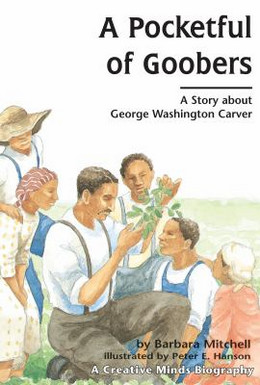 POCKETFUL OF GOOBERS: A STORY ABOUT GEORGE WASHINGTON CARVER, Mitchell B3779