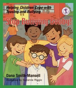 Stop Bullying Bobby!: Helping Children Cope with Teasing and Bullying, Smith-Mansell B0955