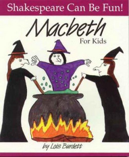 Macbeth for Kids (Shakespeare Can Be Fun) B3290