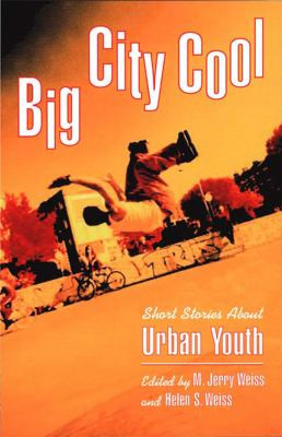 Big City Cool : Short Stories about Urban Youth B3787