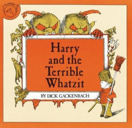 HARRY AND THE TERRIBLE WHATZIT, Gackenbach B0542