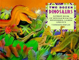 Two Dozen Dinosaurs : My First Book of Dinosaur Facts, Mysteries, Games and Fun B1746