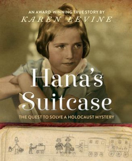 Hana's Suitcase : The Quest to Solve a Holocaust Mystery B8444