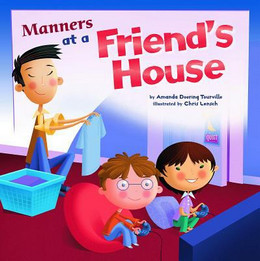 Manners at a Friend's House (Way To Be!: Manners), Tourville 9781404853065
