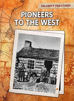 Pioneers to the West, Bliss 9781410940827
