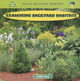 Examining Backyard Habitats, King 9781435831247