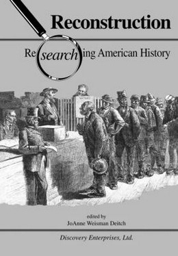 Reconstruction (Researching American History), Deitch B3517