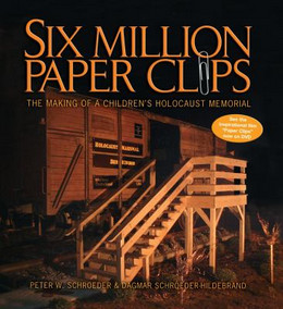 Six Million Paper Clips: The Making of a Children's Holocaust Memorial, Schroeder B0937