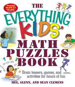 Everything Kids' Math Puzzle Book: Brain Teasers, Games, and Activities for Hours of Fun B2901