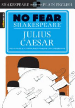 Julius Caesar : No Fear Shakespeare B8618
