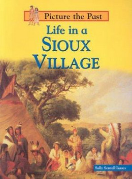 Life in a Sioux Village, Isaacs 9781588104151