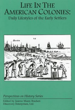 Life in the American Colonies : Daily Lifestyles of the Early Settlers B2722