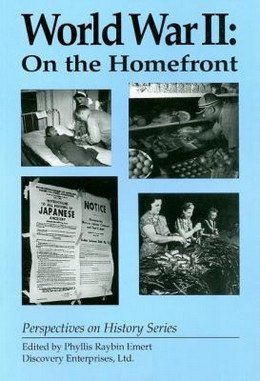World War II: On the Homefront(Perspectives on History), Emert B3637