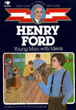 HENRY FORD (Childhood of Famous Americans), Aird and Ruddiman B2048