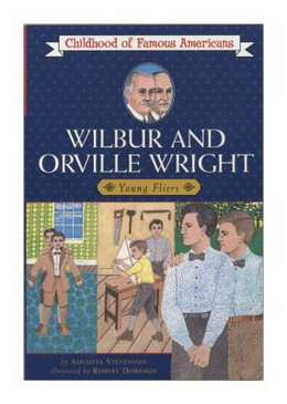 WILBUR AND ORVILLE WRIGHT (Childhood of Famous Americans), Stevenson B8587