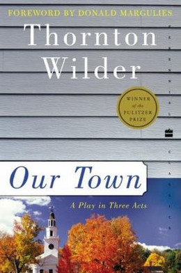 Our Town : A Play in Three Acts B0893