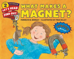 What Makes a Magnet?, Branley B2766