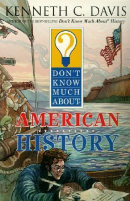 Don't Know Much about American History B3623
