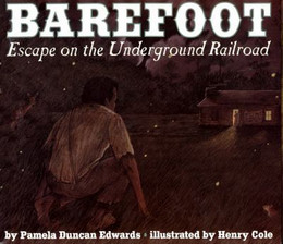 BAREFOOT: ESCAPE ON THE UNDERGROUND RAILROAD B3192