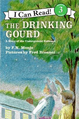 Drinking Gourd : A Story of the Underground Railroad B1323