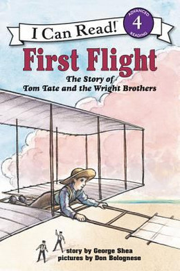 First Flight : The Story of Tom Tate and the Wright Brothers B0592