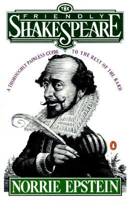 Friendly Shakespeare : A Thoroughly Painless Guide to the Best of the Bard B2691