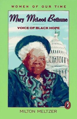 Mary McLeod Bethune: Voice of Black Hope B0639