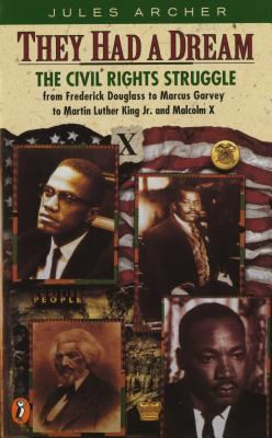 They Had a Dream : The Civil Rights Struggle from Frederick Douglass... Malcolm X B2090