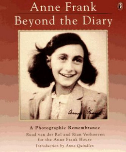 ANNE FRANK:BEYOND THE DIARY:A PHOTOGRAPHIC REMEMBRANCE, Van Der Rol & Verhoeven B0898