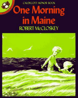ONE MORNING IN MAINE, McCloskey B1923