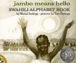 JAMBO MEANS HELLO: SWAHILI ALPHABET BOOK, Feelings B1736