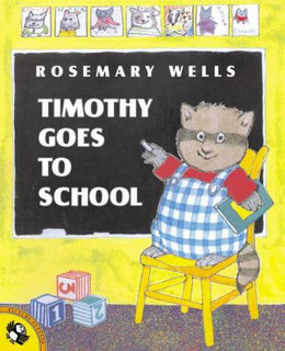 TIMOTHY GOES TO SCHOOL, Wells B1225