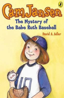 CAM JANSEN AND THE MYSTERY OF THE BABE RUTH BASEBALL, Adler B0463